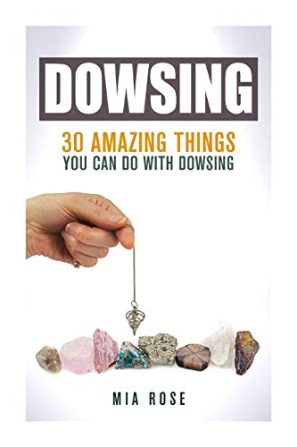 9781511819121: Dowsing: 30 Amazing Things You Can Do With Dowsing