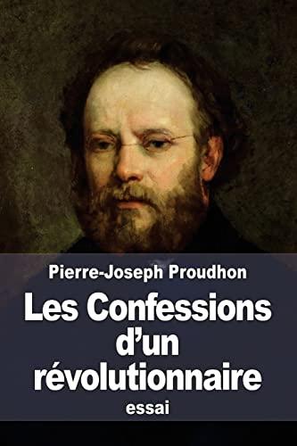 9781511819503: Les Confessions d'un r�volutionnaire: pour servir � l'histoire de la R�volution de F�vrier