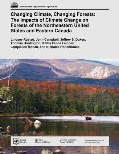 9781511819886: Changing Climate, Changing Forests: The Impacts of Climate Change on Forests of the Northeastern United States and Eastern Canada