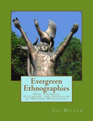 9781511820387: Evergreen Ethnographies: Hoh, Chehalis, Suquamish, and Snoqualmi of Western Washington