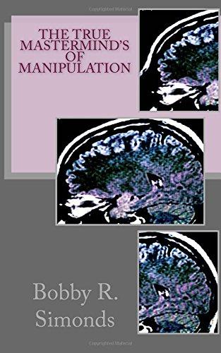 9781511820905: The True Mastermind's of Manipulation