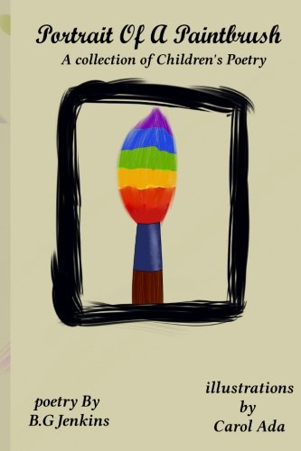 9781511822015: Portrait of a Paintbrush: a collection of Children's Poetry