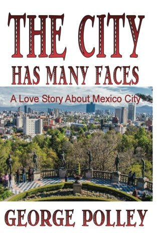 9781511822565: The City Has Many Faces, a love story about Mexico City