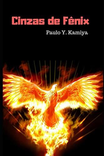 Cinzas de Fenix (Paperback): Sr Paulo Yoshiyuki