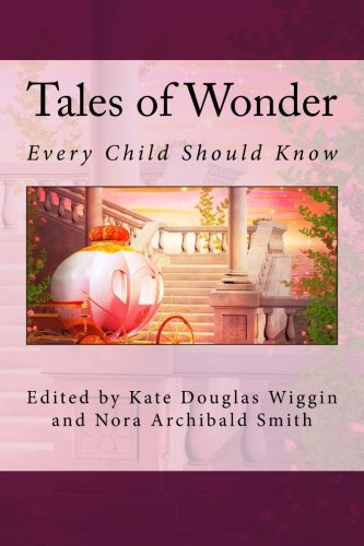9781511823807: Tales of Wonder: Every Child Should Know