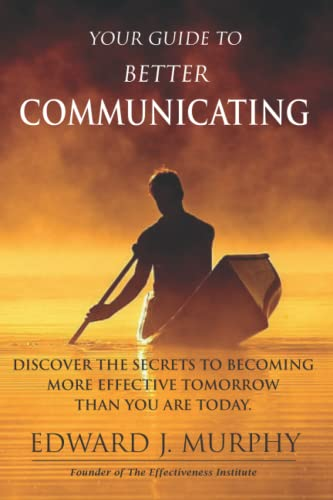 9781511823999: Your Guide to Better COMMUNICATING: Discover the SECRETS to Better COMMUNICATING