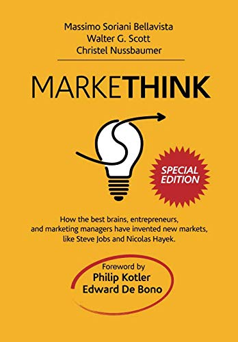 9781511824170: Markethink Special Edition: How the best brains, entrepreneurs, and marketing managers have invented new markets, like Steve Jobs and Nicolas Hayek. (Volume 1)
