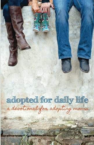 9781511824385: Adopted for Daily Life: A Devotional For Adopting Moms