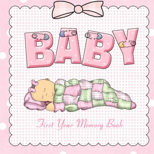 9781511824552: Baby First Year Memory Book: Baby Book Keepsake and Scrapbook for Baby (Baby Memory Books)