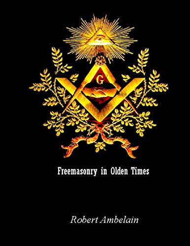 9781511826600: Freemasonry in Olden Times: Ceremonies and Rituals from the Rites of Mizraïm and Memphis