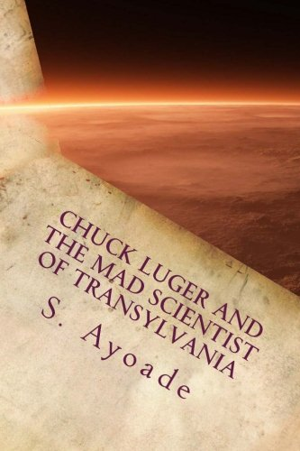 9781511826815: Chuck Luger and the Mad Scientist of Transylvania