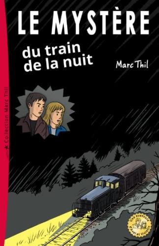 9781511827256: Le Mystère du train de la nuit (French Edition)