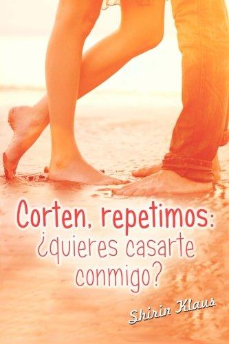 9781511827423: Corten, remetimos: ¿quieres casarte conmigo? (Amor tras las cámaras) (Volume 2) (Spanish Edition)