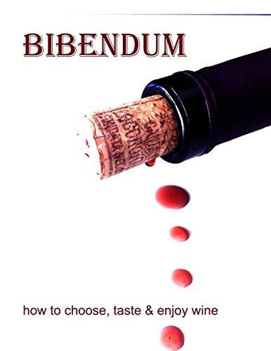9781511827805: Bibendum: learn hoe to choose, taste & enjoy Wine
