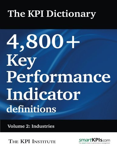9781511828772: The KPI Dictionary: 4,800+ Key Performance Indicator definitions: Volume 2: Industries