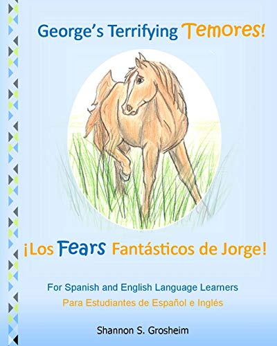 9781511829304: George's Terrifying Temores! Los Fears Fantásticos de Jorge!: Language Learning in Spanish and English, El Aprendizaje de la lengua en español e inglés