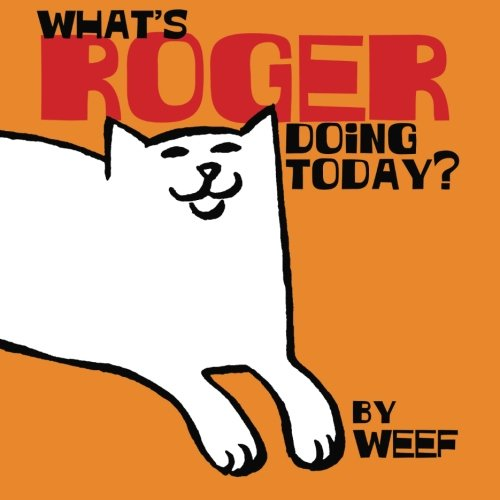 9781511829786: What's Roger doing today?: A day in the life of roger the cat