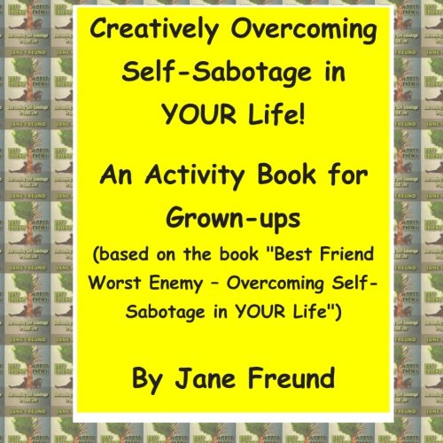 9781511830737: Creatively Overcoming Self-Sabotage in YOUR Life: An Activity Book for Grown-ups