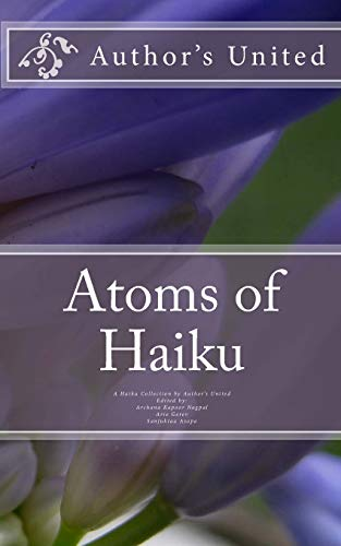 Atoms of Haiku: A Haiku Collection by: Hammad Khan; Jayashree