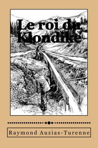 9781511832243: Le roi du Klondike (French Edition)