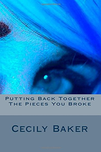9781511832953: Putting Back Together The Pieces You Broke: A dramatised autobiography of a fallen woman: a catharsis from those who tried to break me (Life stories) (Volume 1)