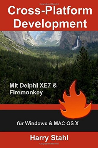 9781511833578: Cross-Platform Development mit Delphi XE7 & Firemonkey für Windows & MAC OS X (German Edition)