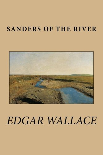 9781511834346: Sanders of the River