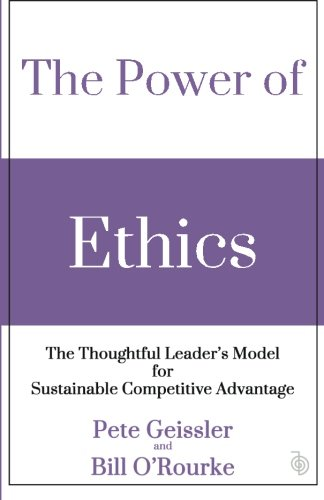 9781511834353: The Power of Ethics: The Thoughtful Leader's Model for Sustainable Competitive Advantage