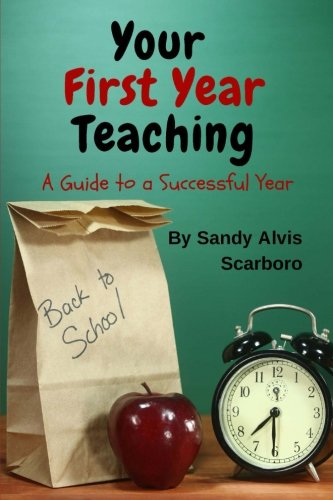 9781511835831: Your First Year Teaching: A Guide to a Successful Year