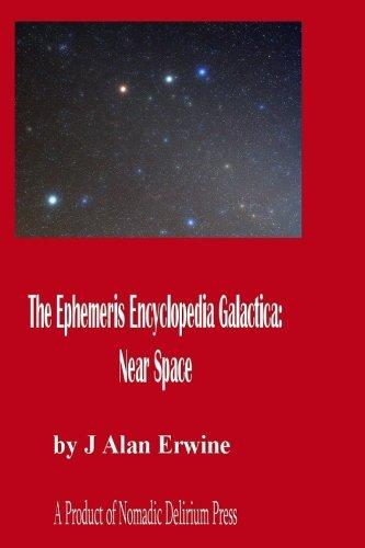 9781511836579: The Ephemeris Encyclopedia Galactica: Near Space