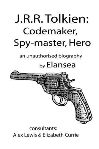 9781511837118: J.R.R.Tolkien: Codemaker, Spy-master, Hero: au unauthorised biography