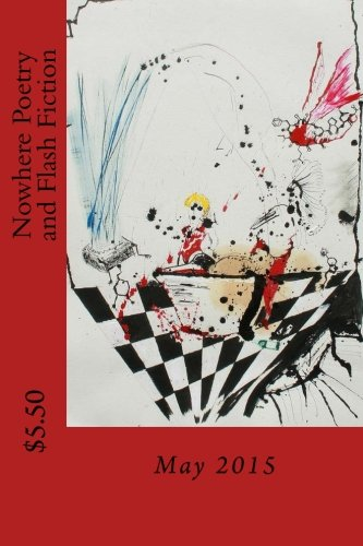 9781511838849: Nowhere Poetry and Flash Fiction: Issue III