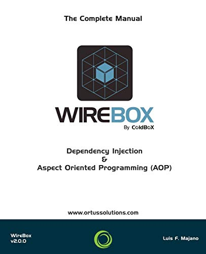 9781511838870: WireBox : Dependency Injection & AOP For ColdFusion (CFML)