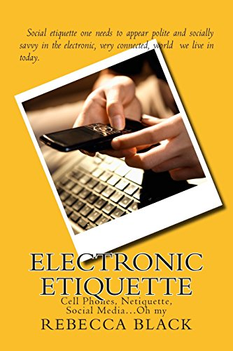 9781511838900: Electronic Etiquette: Cell Phones, Netiquette, Social Media?Oh my