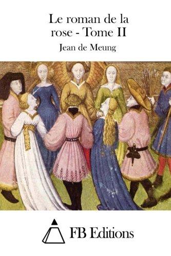 9781511842242: Le roman de la rose - Tome II (French Edition)