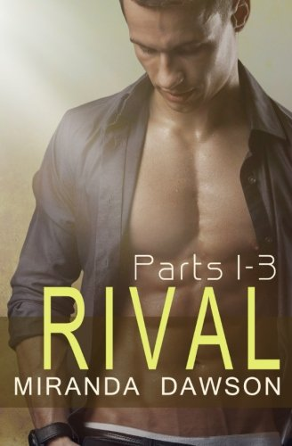 Rival - The Complete Series: Part One, Part Two & Part Three: Dawson, Miranda