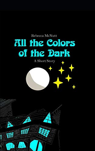 9781511842495: All the Colors of the Dark: A Short Story