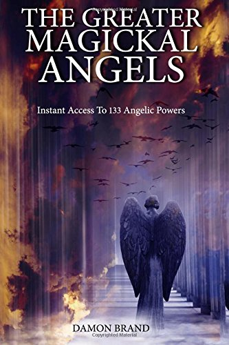 9781511844604: The Greater Magickal Angels: Instant Access To 133 Angelic Powers