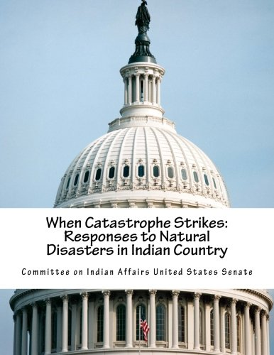 9781511844659: When Catastrophe Strikes: Responses to Natural Disasters in Indian Country