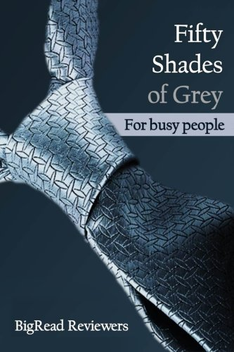 Fifty Shades of Grey for Busy People: Bigread Reviewers