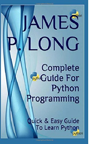 9781511847742: Complete Guide For Python Programming: Quick & Easy Guide To Learn Python