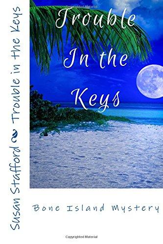 9781511848107: Trouble in the Keys (Bone Island Series) (Volume 1)