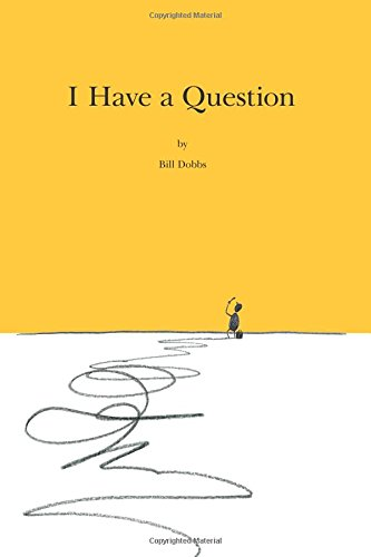 9781511848947: I Have A Question: The ramblings and forays into explanations of the quirks of English grammar and vocabulary, as well as the pseudo-philosophical ... thrown in. And a few hundred sidetracks.