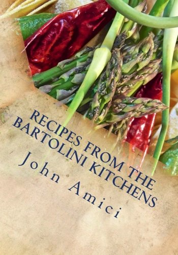 9781511849357: Recipes from the Bartolini Kitchens: With Memories of Life in a Two-Flat