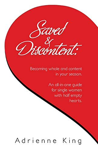 9781511849449: Saved & Discontent: Becoming whole and content in your season
