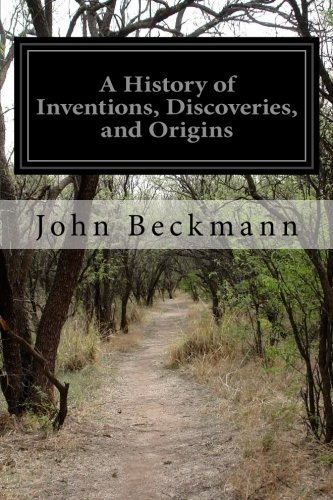 9781511850919: A History of Inventions, Discoveries, and Origins