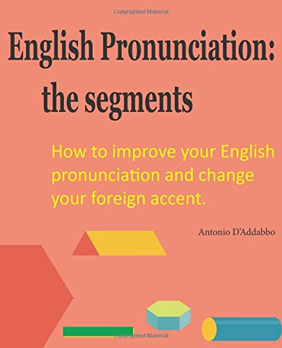 9781511851589: English Pronunciation: the segments