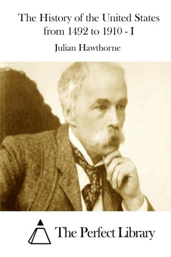 The History of the United States from: Julian Hawthorne