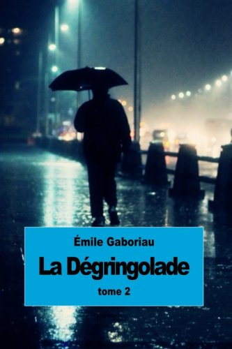 9781511852371: La dégringolade: Tome 2 (French Edition)