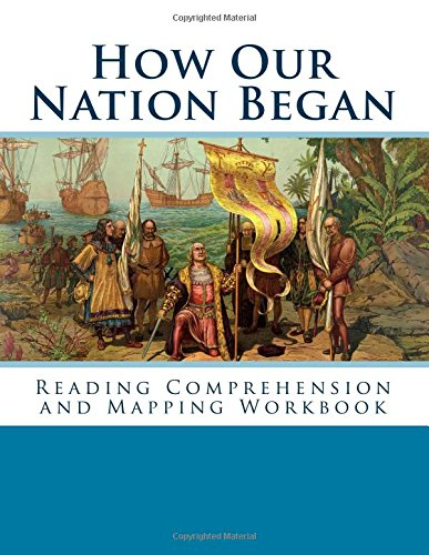 9781511852814: How Our Nation Began: Reading Comprehension and Mapping Workbook